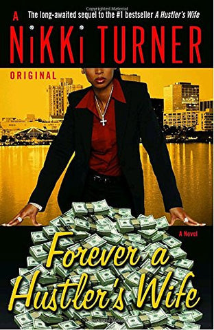 Forever a Hustler's Wife: A Novel (Nikki Turner Original)
