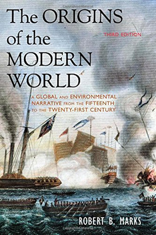 The Origins of the Modern World: A Global and Environmental Narrative from the Fifteenth to the Twenty-First Century (World Social Change)