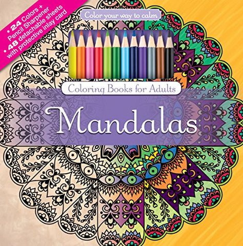 Mandalas Adult Coloring Book Set With 24 Colored Pencils And Pencil Sharpener Included: Color Your Way To Calm