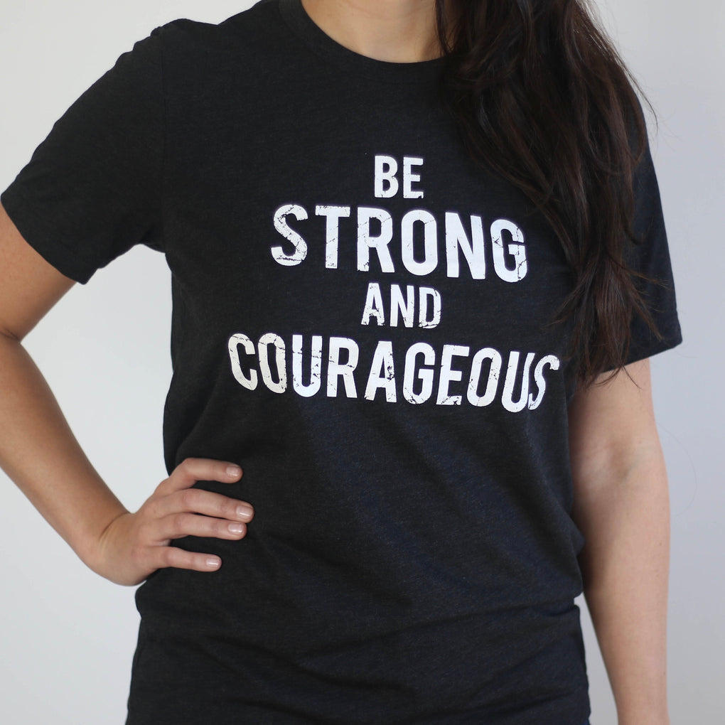 Black Be Strong and Courageous Tee