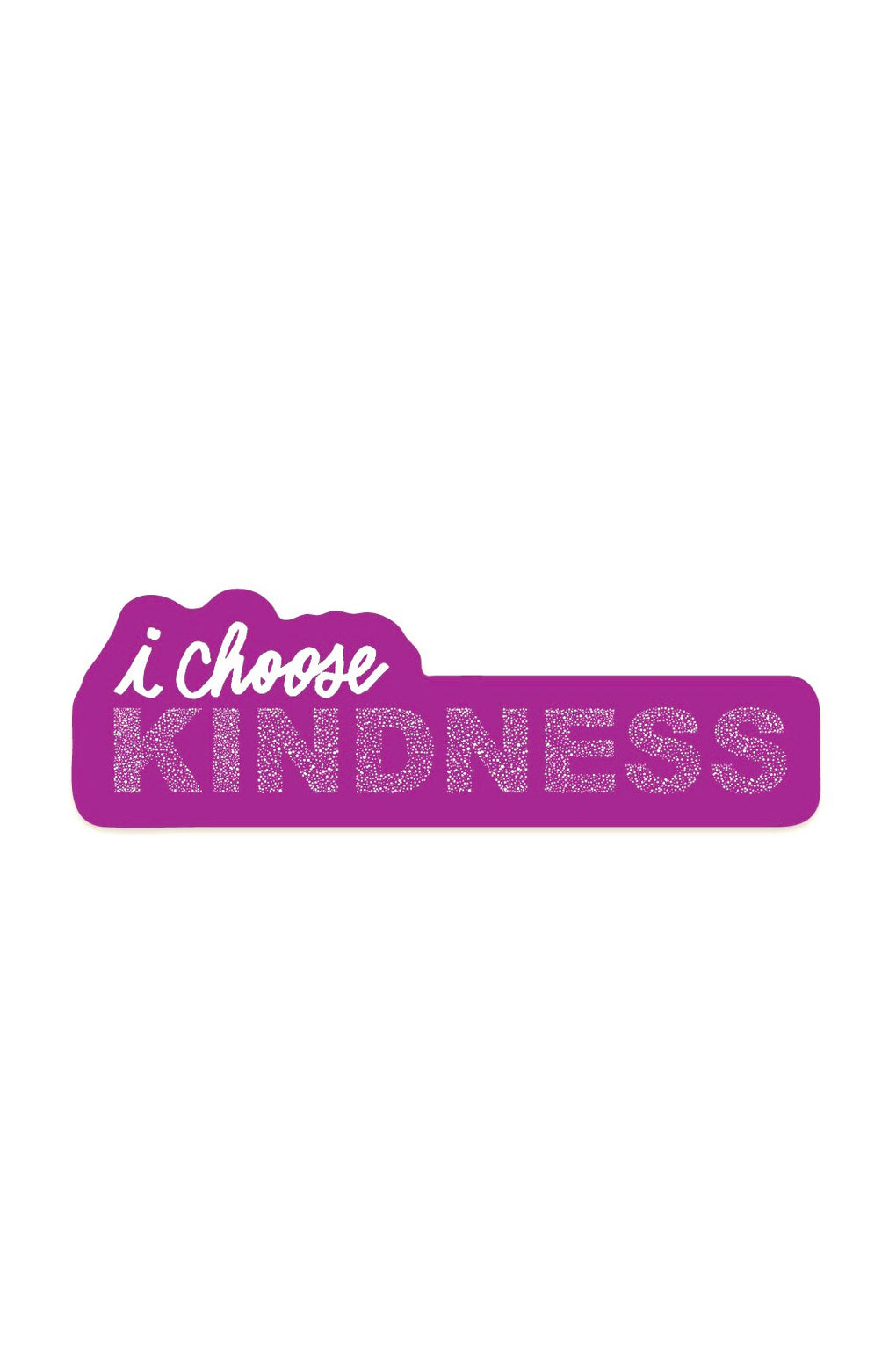 I Choose Kindness Sticker