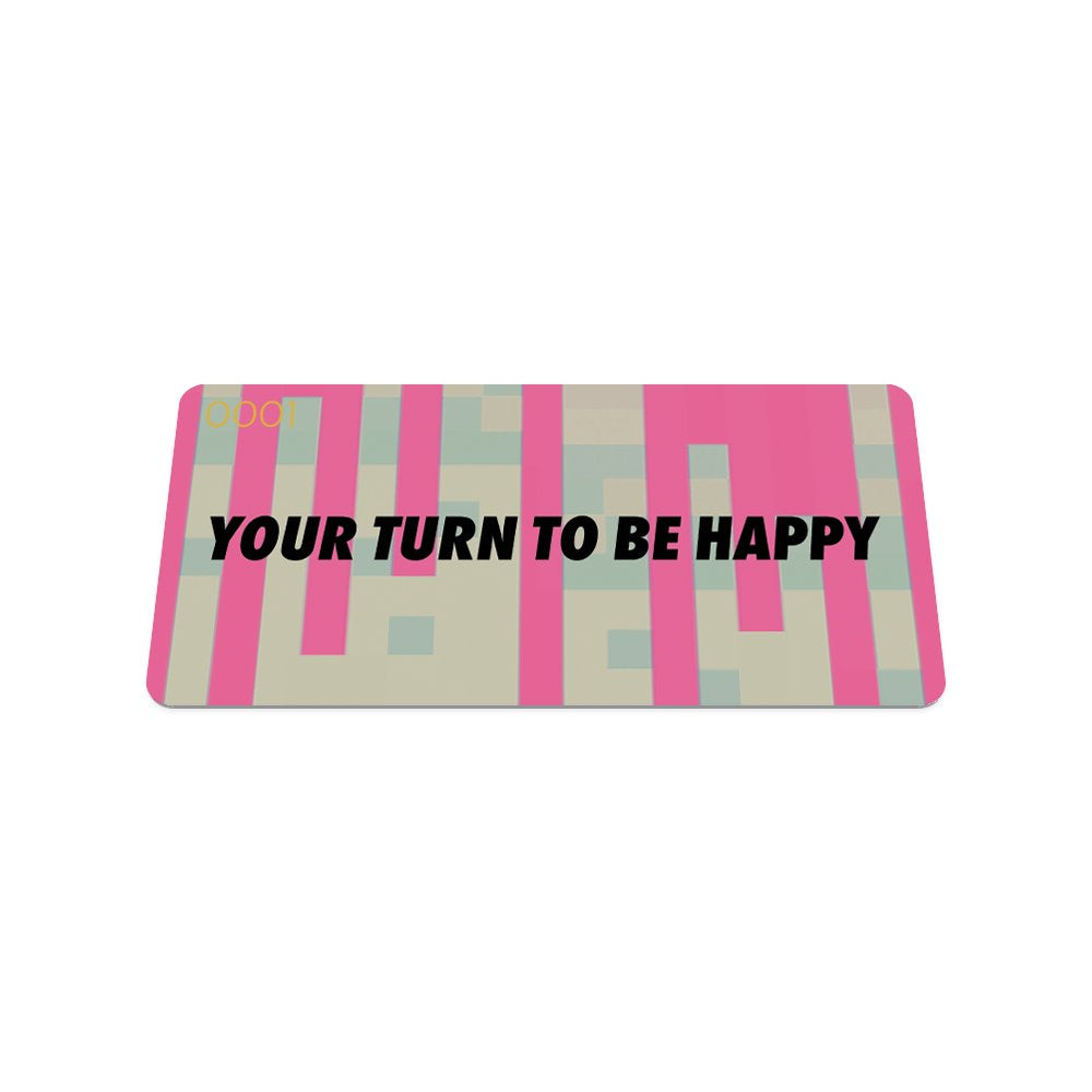 Your Turn to be Happy