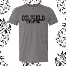 Load image into Gallery viewer, Oilfield Strong Tee