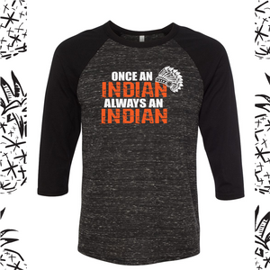 Once an Indian Always an Indian Raglan Tee