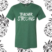 Load image into Gallery viewer, Teacher Strong Tee