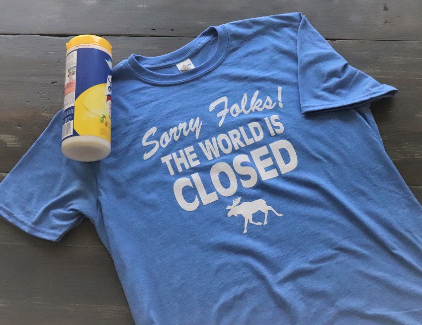 Sorry Folks the World is Closed - KC Shirts