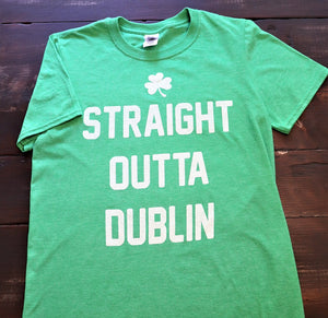 """Straight Outta Dublin"" Irish Shirt Printed in White ink on a heather green unisex soft style short sleeve t-shirt with a shamrock - Dalton Ink"