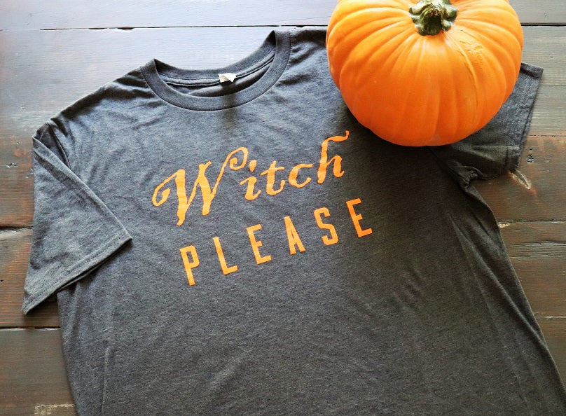 Witch Please in Orange Print on a unisex heather charcoal short sleeve t-shirt - Dalton Ink