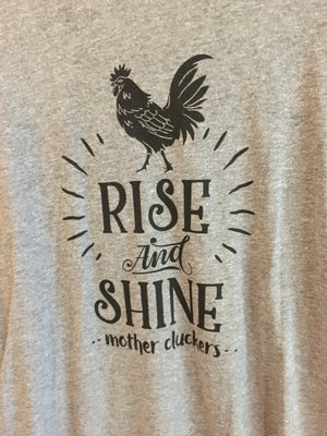 Rise and Shine Mother Cluckers - KC Shirts