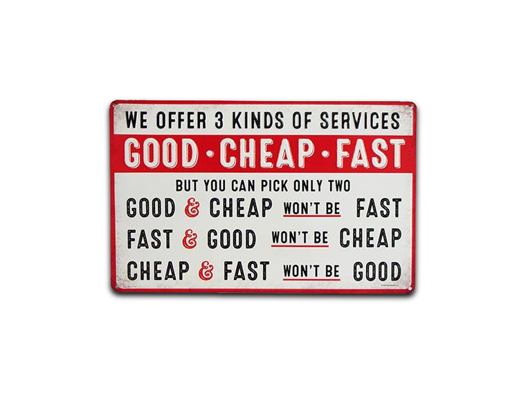 GOOD CHEAP FAST SERVICES TIN SIGN, Size: 15