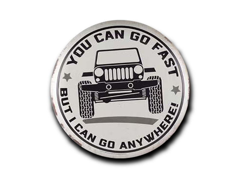 "GO FAST GO ANYWHERE TIN BUTTON, Size: 13"" W X 13"" H"