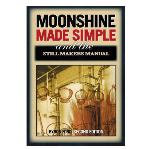 Moonshine Made Simple and The Stillmakers Manual