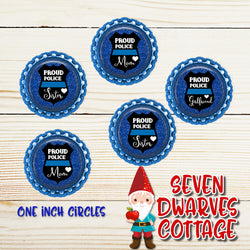 Proud Police Mom, Proud Police Sister, Proud Police Girlfriend One Inch Bottlecap Circle - Seven Dwarves Cottage
