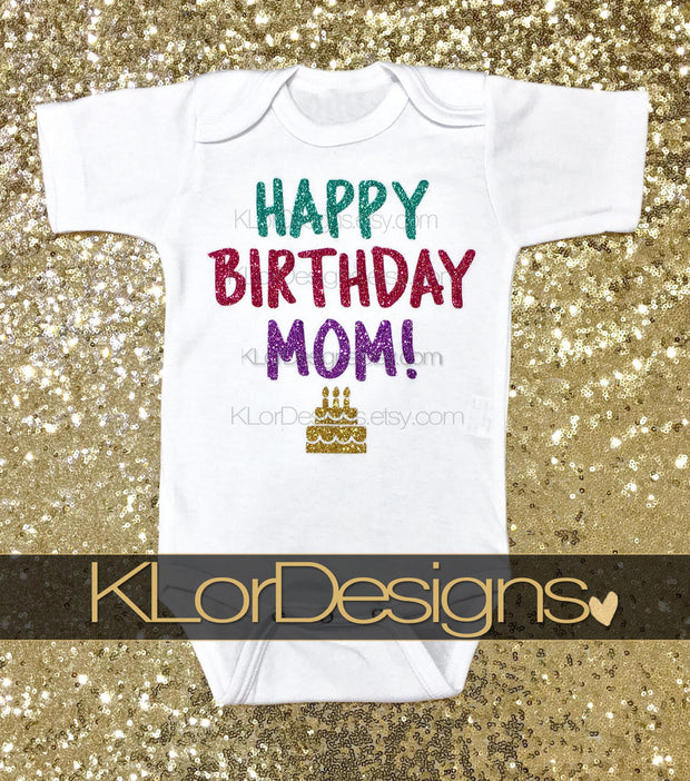 Happy Birthday Mom baby onesie