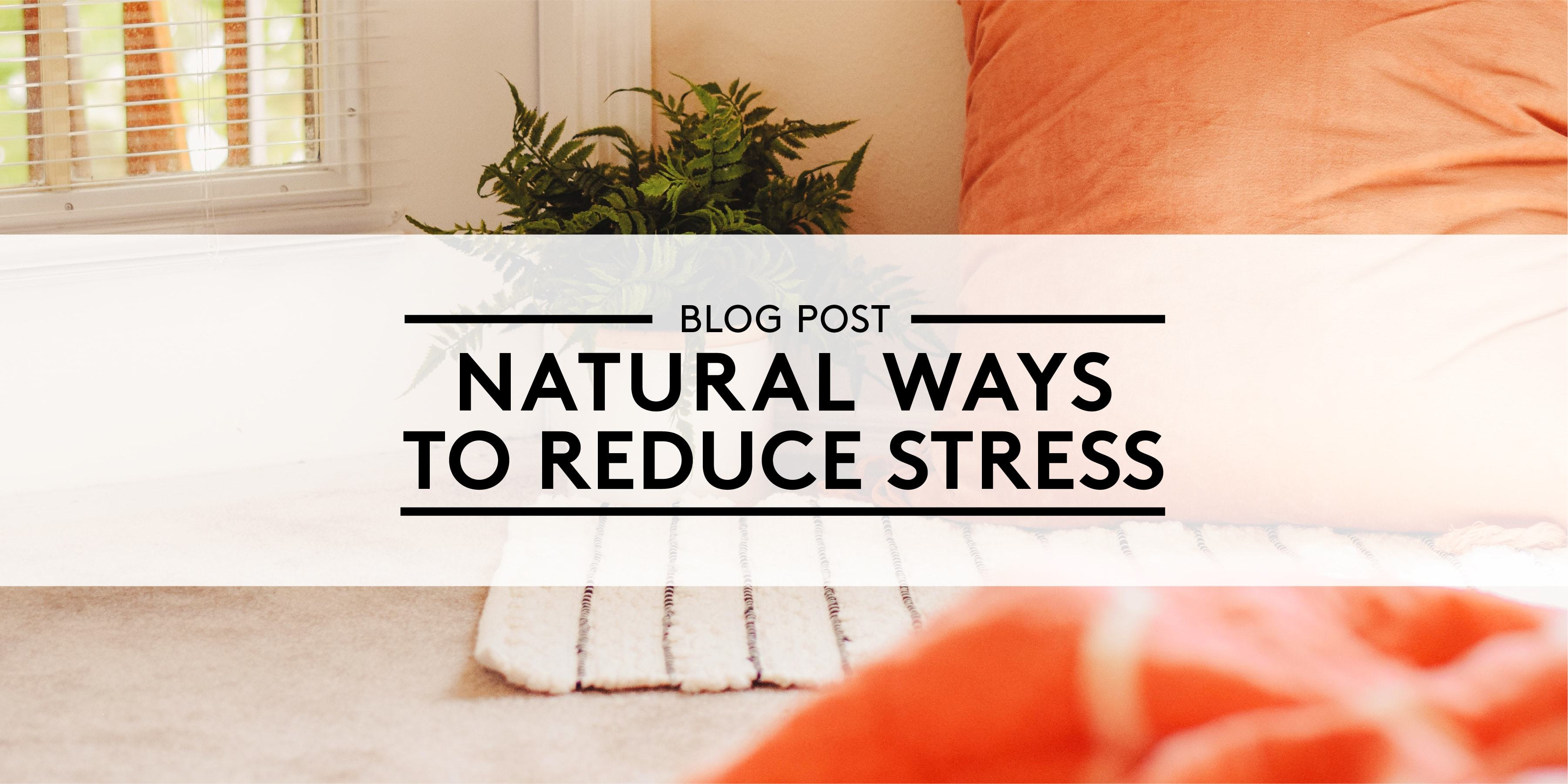 Natural Ways to Reduce Stress