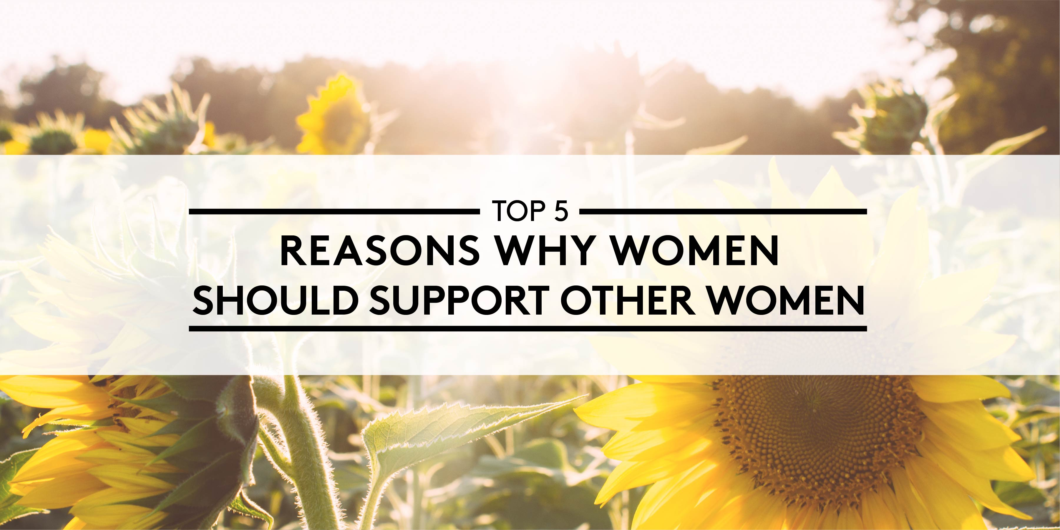 5 Reasons Why Women Should Support Other Women