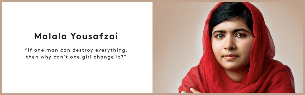 "Malala Yousafzai ""If one man can destroy everything, then why can't one girl change it?"""