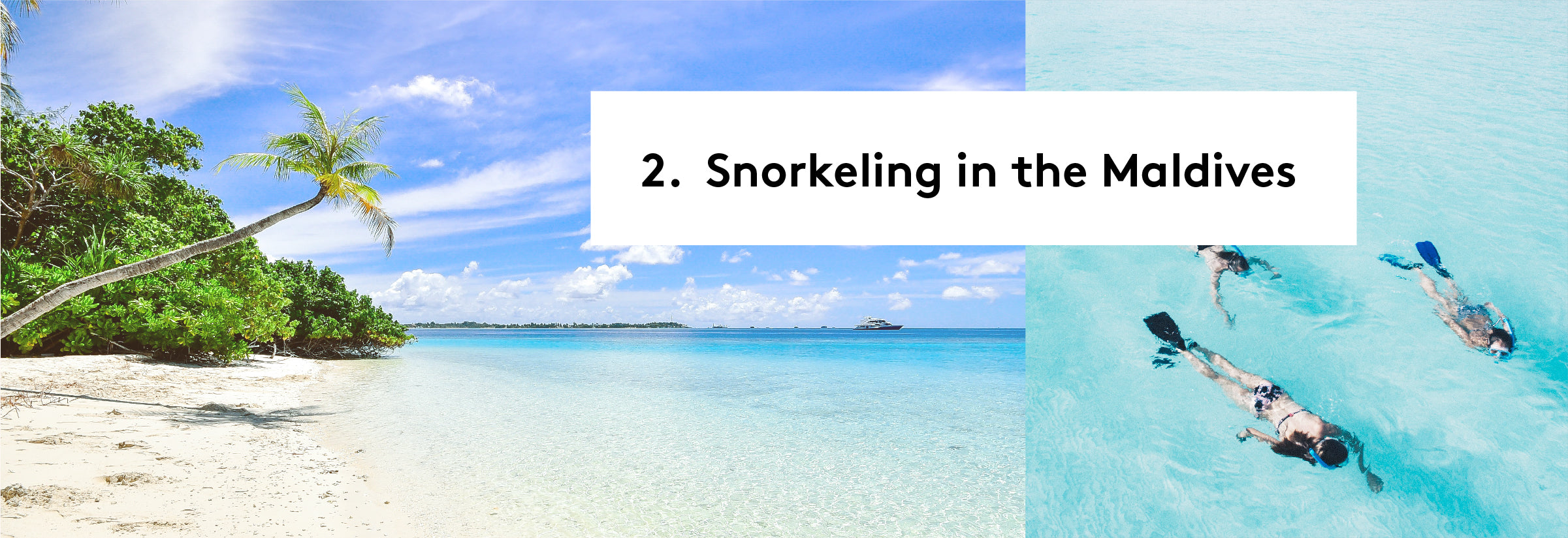 2. Snorkeling in the Maldives