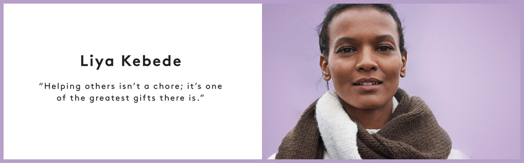 "Liya Kebede ""Helping others isn't a chore; it's one of the greatest gifts there is."""