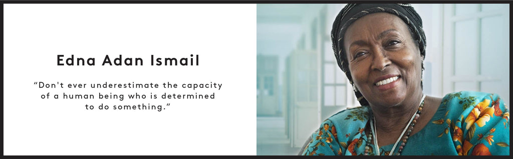 "Edna Adan Ismail ""Don't ever underestimate the capacity of a human being who is determined to do something."""