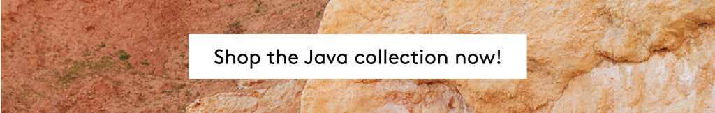 Shop the Java collection now!