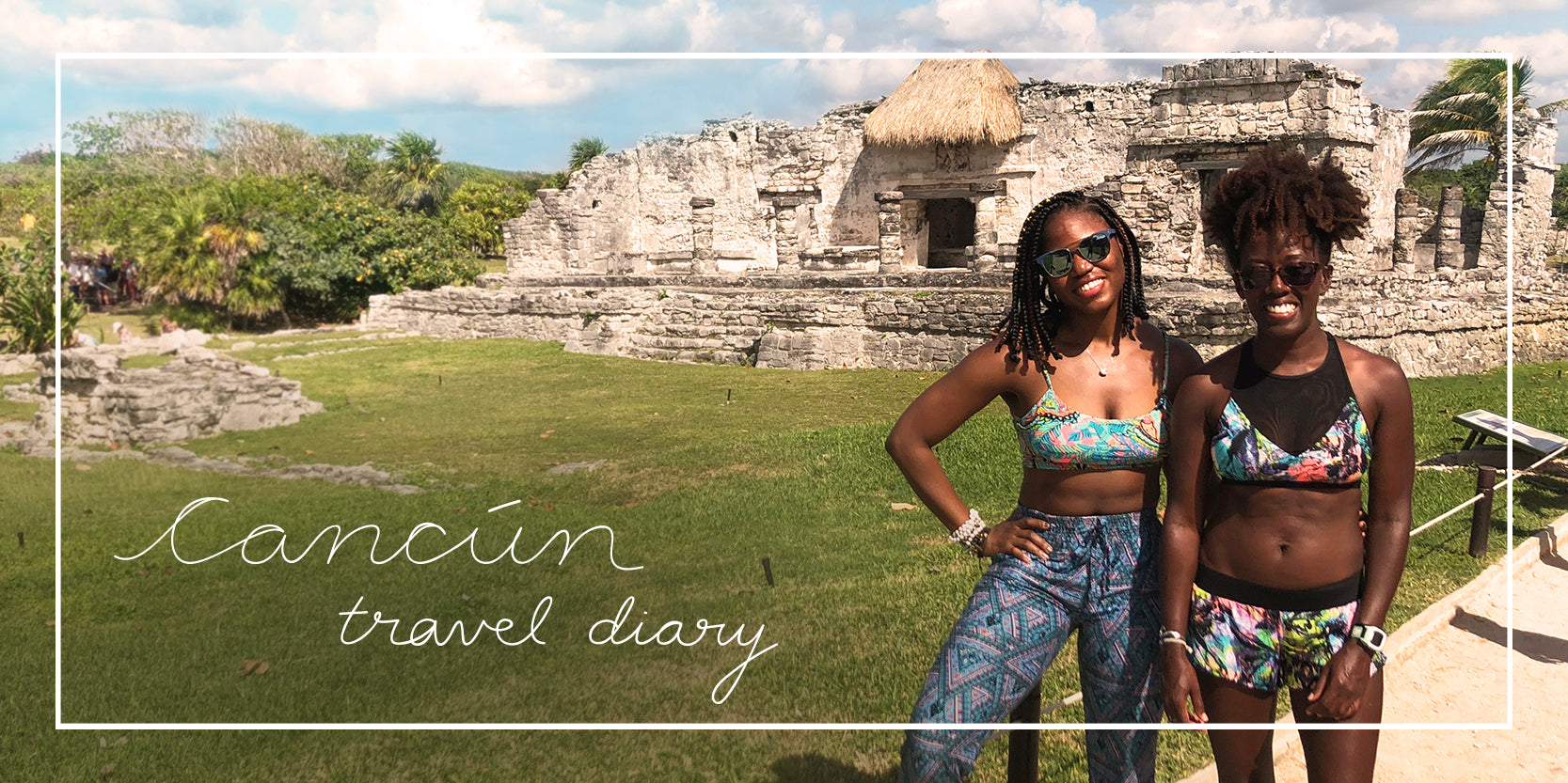 Travel Diary: Cancún