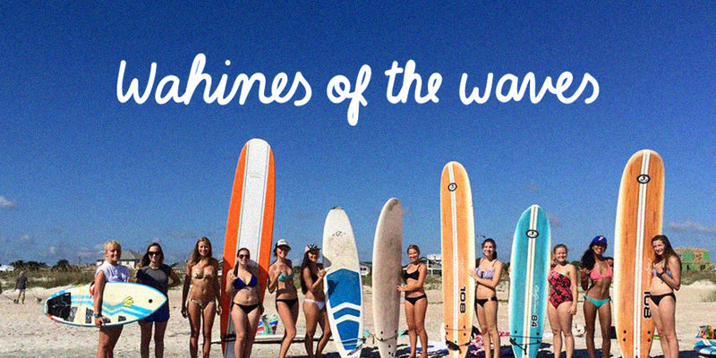 Surf like a girl - Wahines of the Waves