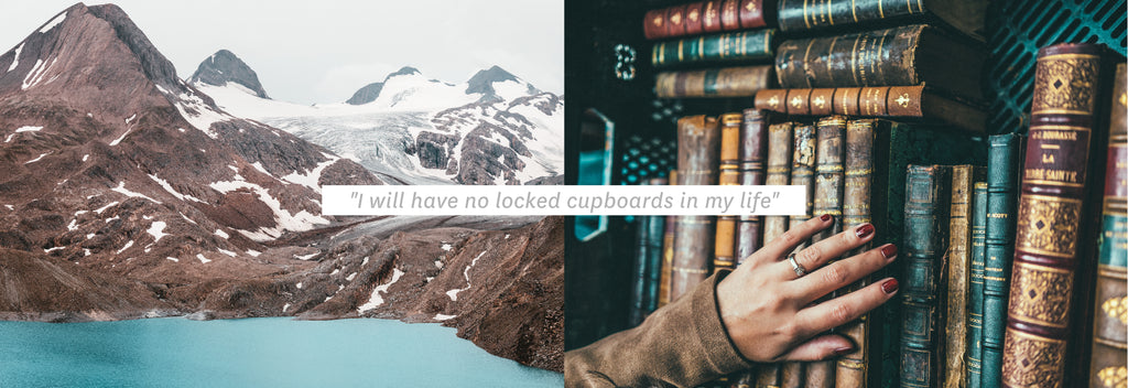 """I will have no locked cupboards in my life''"