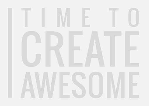 time to create awesome