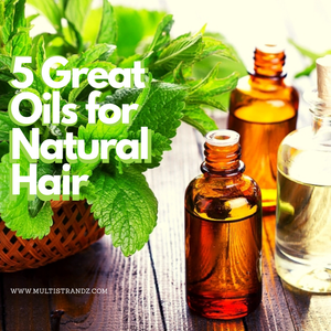 5 Amazing Oils for Natural Hair Growth that You Haven't Tried Yet