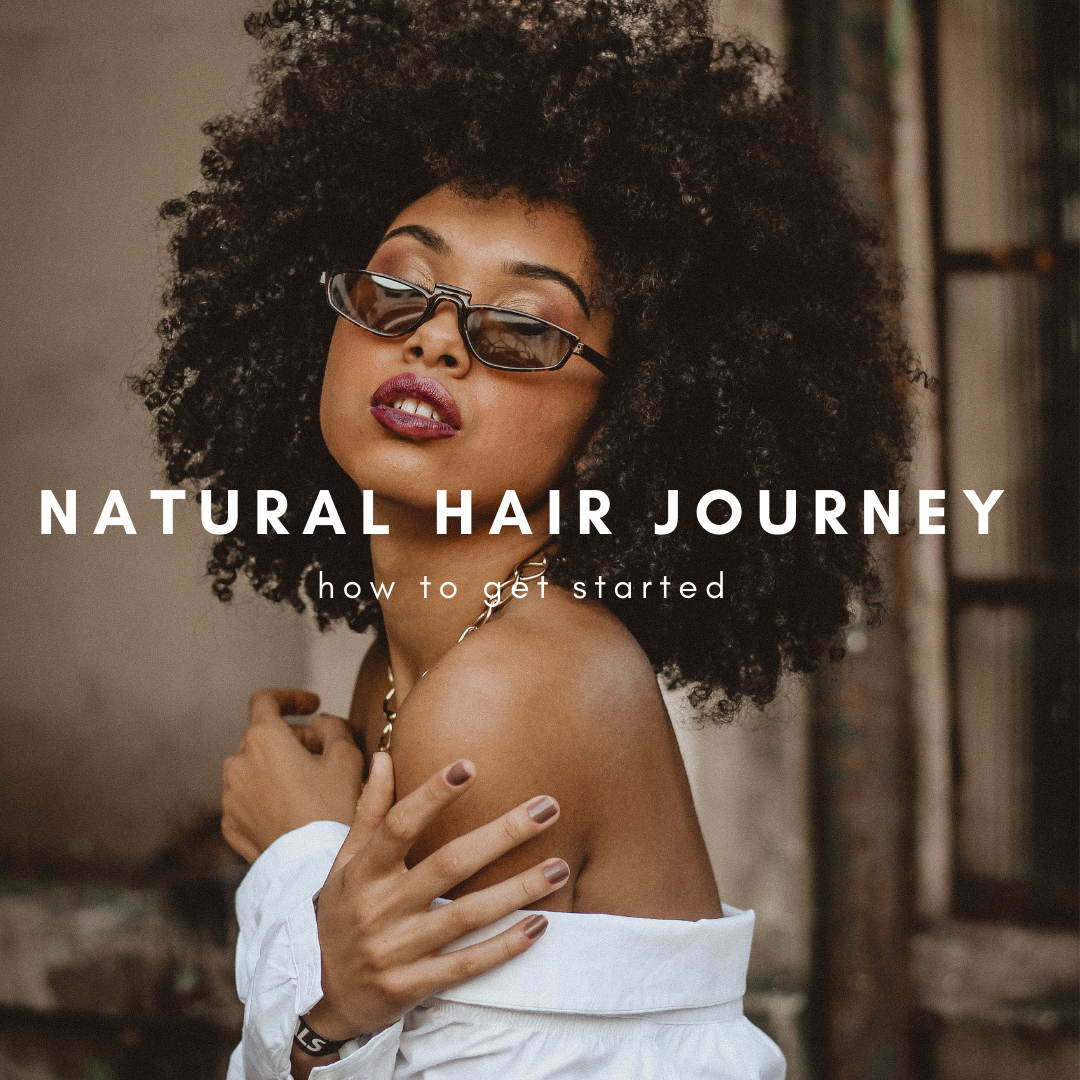 How to Get Started on a Natural Hair Journey