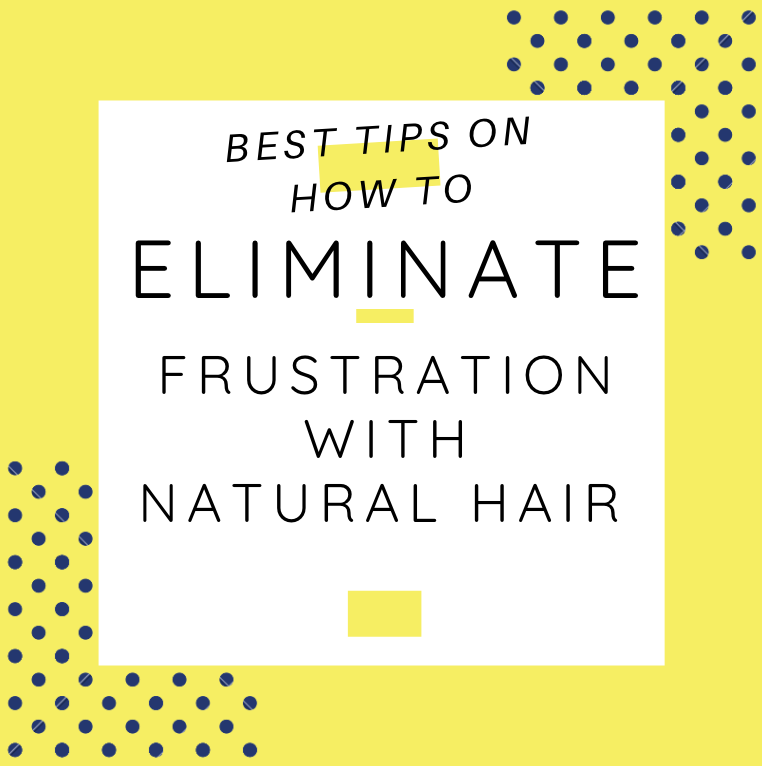 Tips on How to Eliminate Frustration with Natural Hair