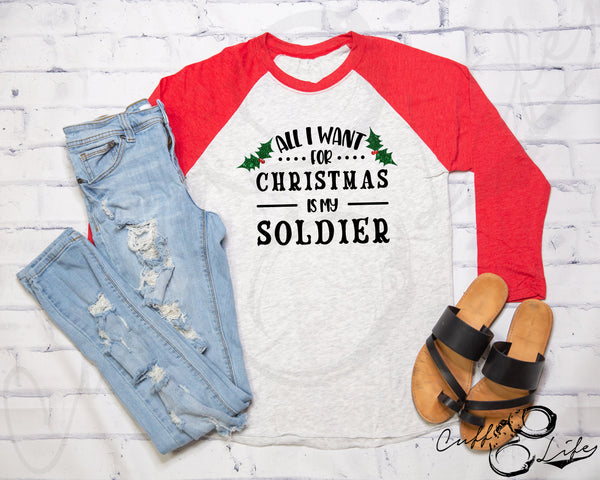 All I Want For Christmas Is My Soldier - 3/4 Sleeve Raglan