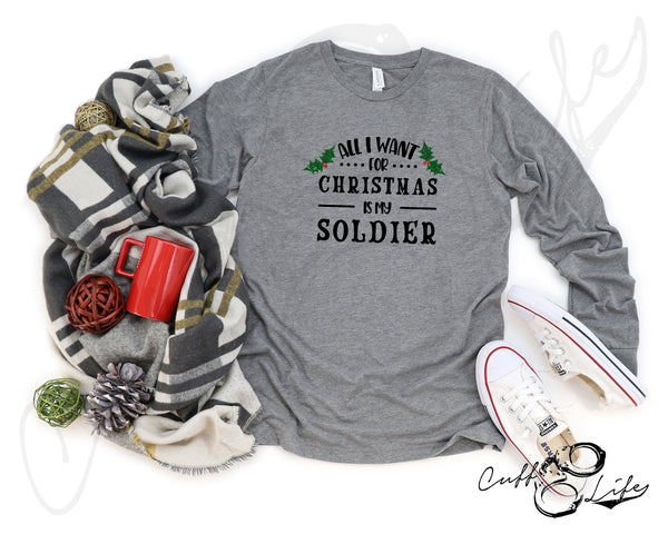 All I Want for Christmas is my Soldier - Long Sleeve Tee