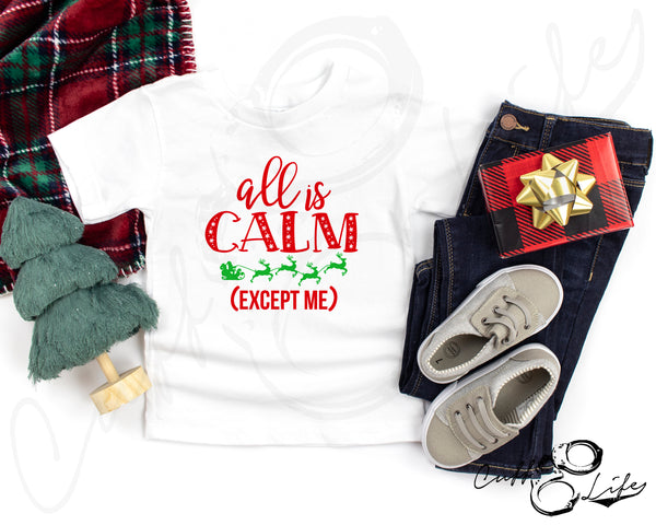 All Is Calm (Except Me) © - Toddler/Youth T-Shirt