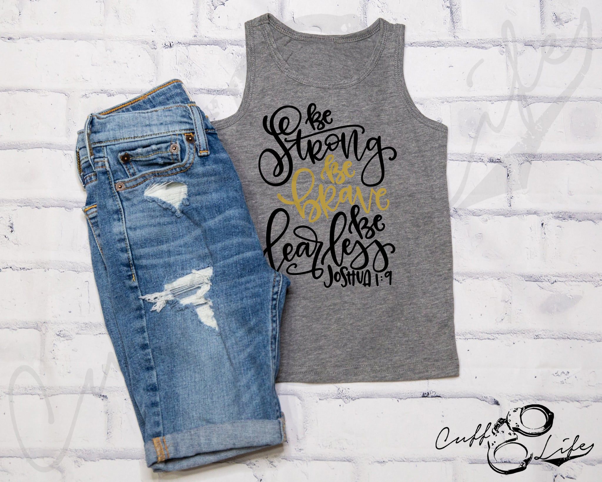 Be Strong Be Brave Be Fearless TGL - Tank Top