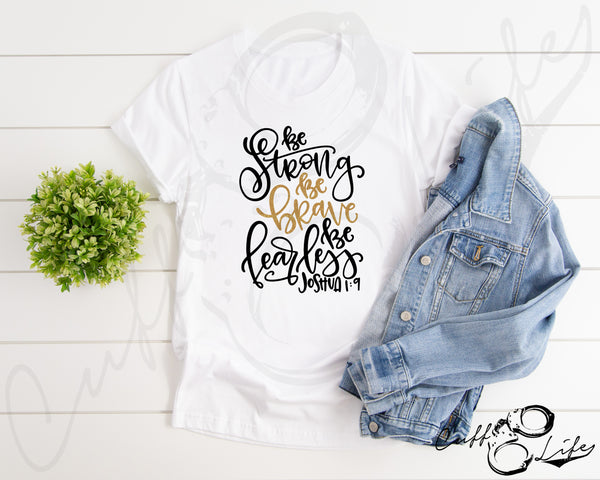 Be Strong Be Brave Be Fearless TGL - Unisex T-Shirt