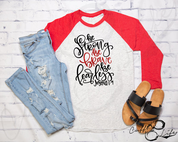 Be Strong Be Brave Be Fearless TRL - 3/4 Sleeve Raglan