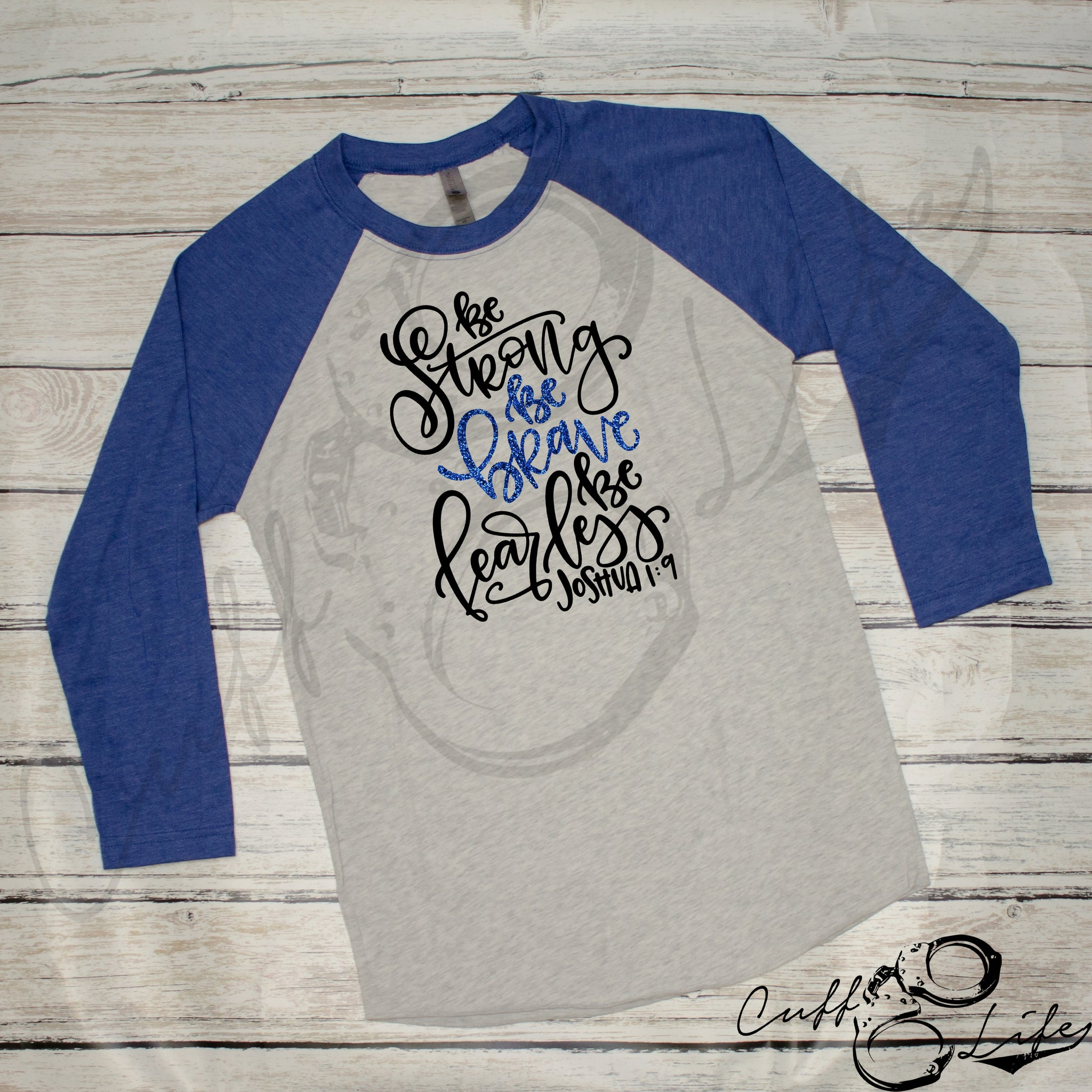 Be Strong Be Brave Be Fearless Joshua 1:9- 3/4 Sleeve Raglan