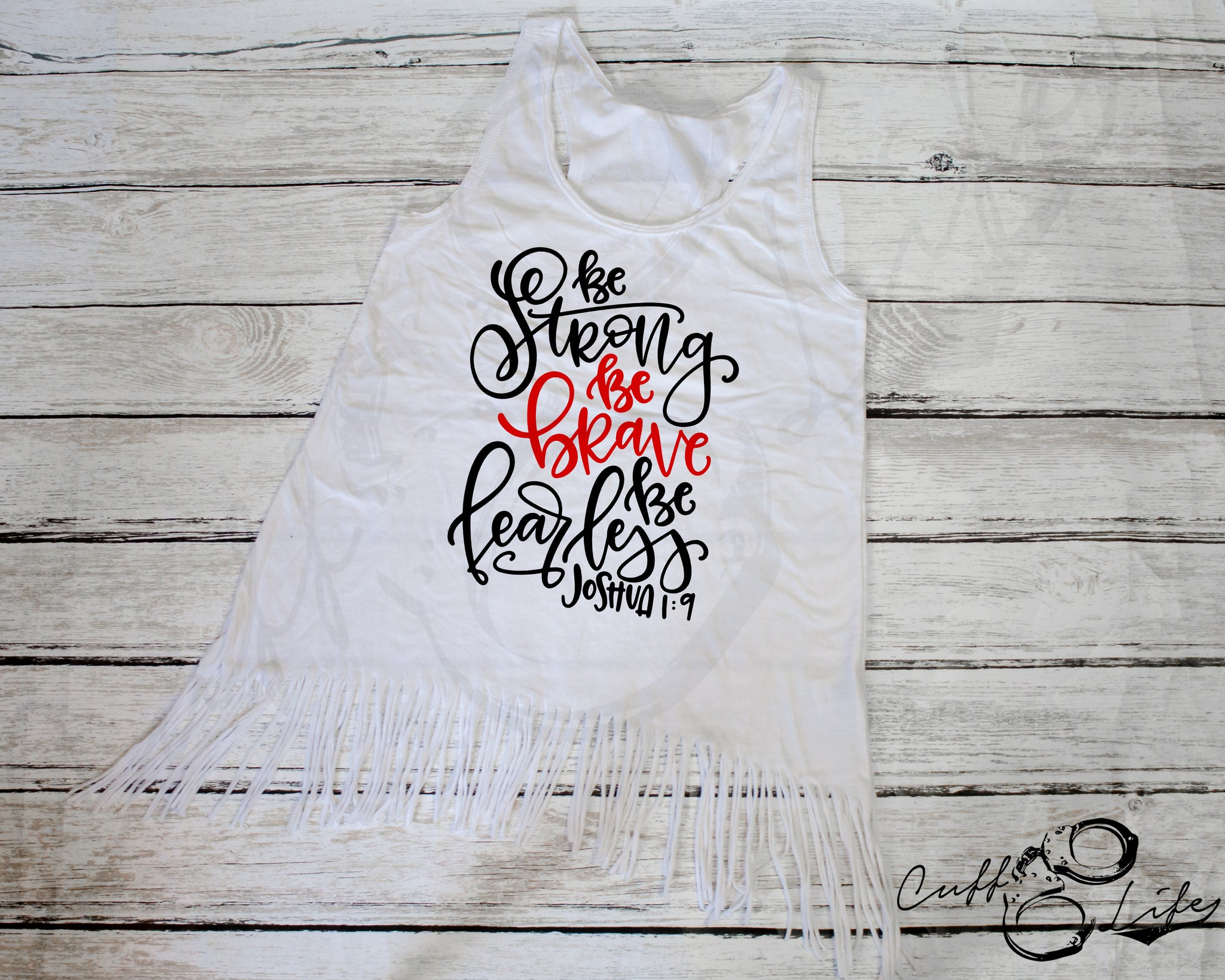 Be Strong Be Brave Be Fearless TRL - Fringe Tank