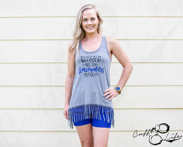 Blessed Are The Peacemakers - Fringe Tank
