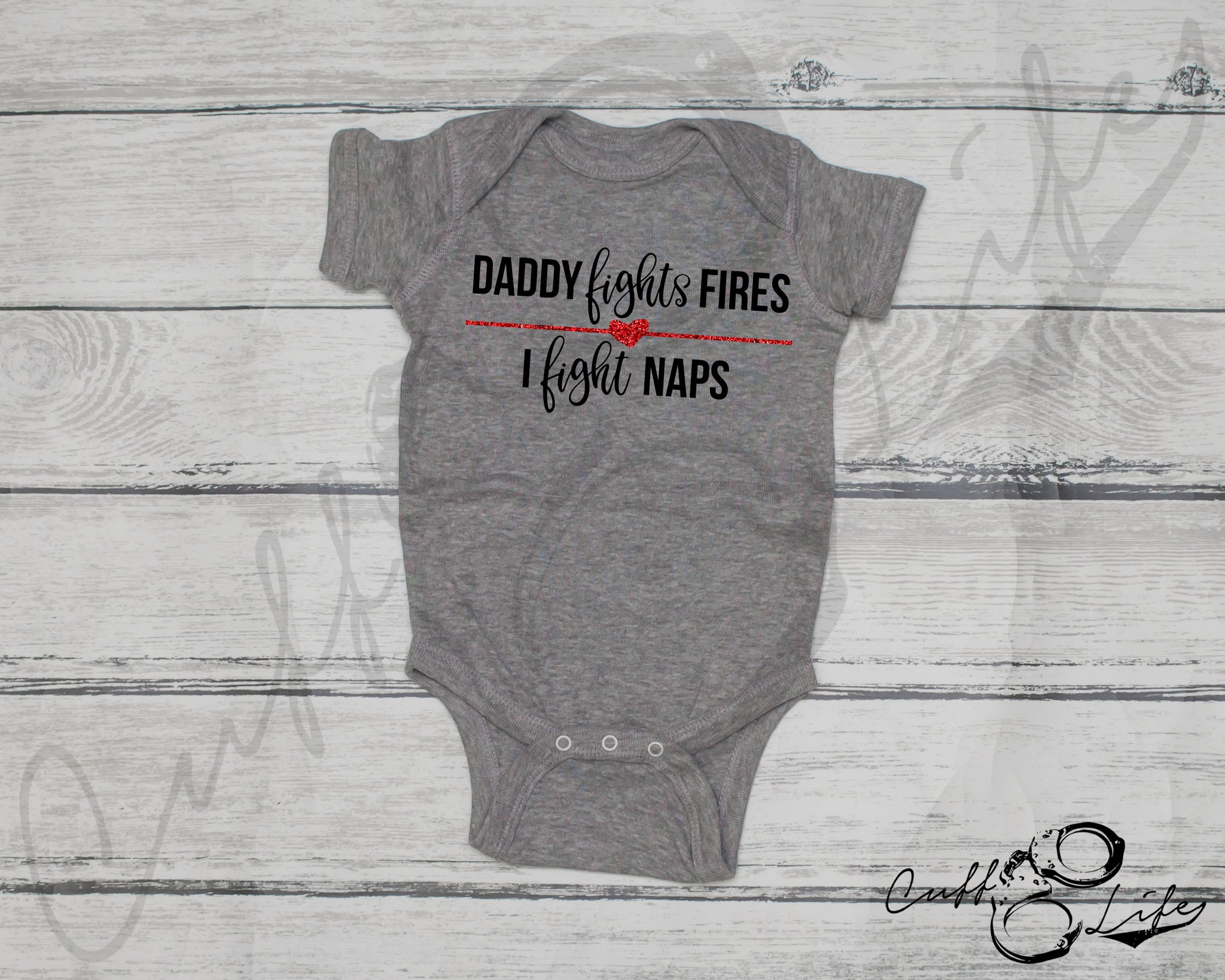 Daddy Fights Fires, I Fight Naps - Infant Bodysuit