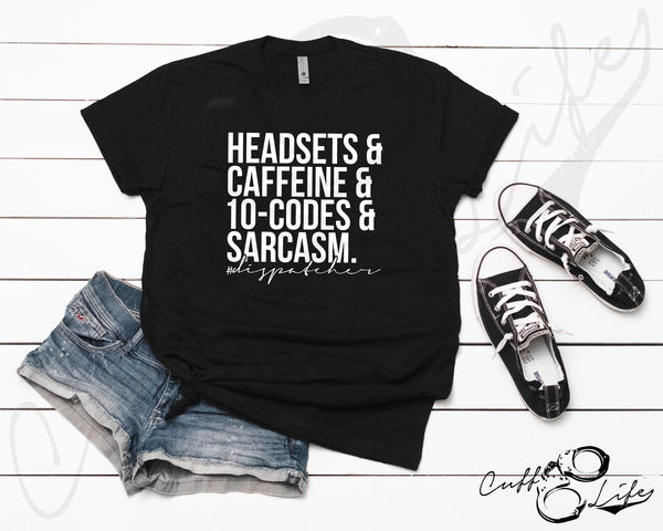 Headsets Caffeine 10-Codes and Sarcasm - DISPATCHER - Unisex T-Shirt