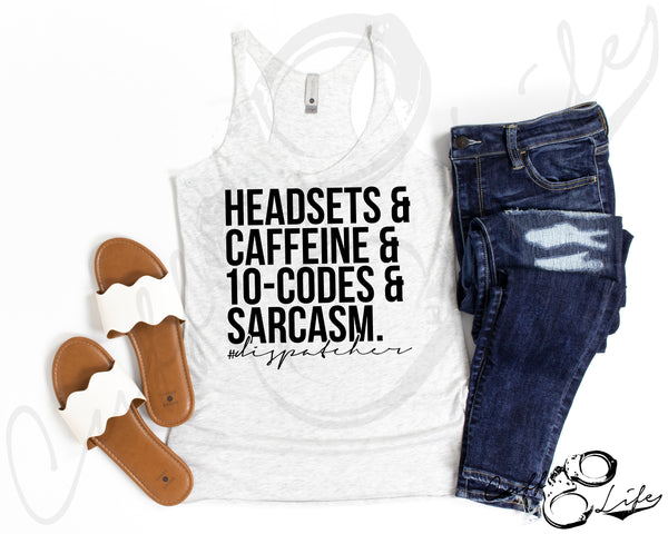 Headsets Caffeine 10-Codes & Sarcasm - DISPATCHER - Racerback Tank
