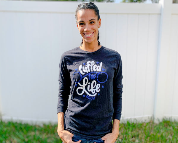 Cuffed for Life © - Long Sleeve Tee