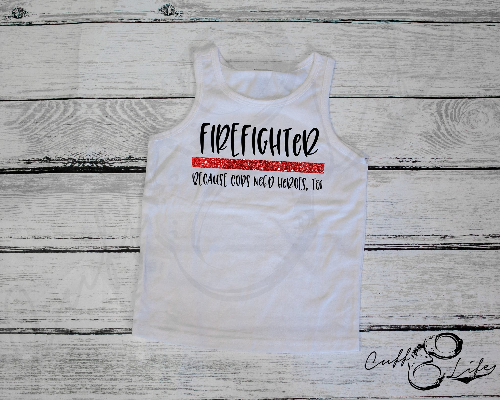 Firefighter Because Cops Need Heroes Too - Tank Top