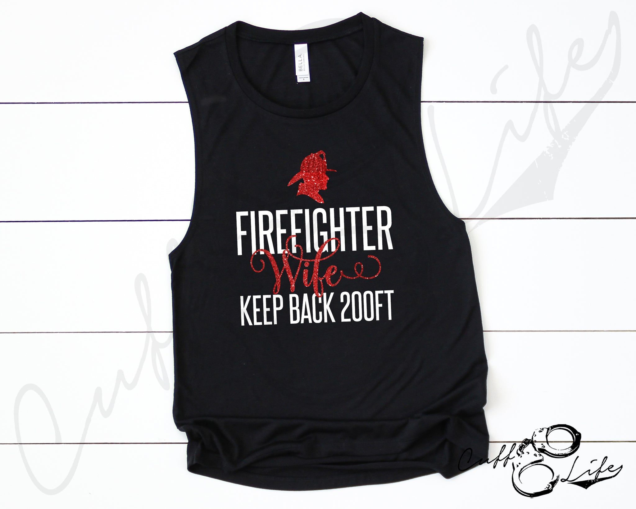 Firefighter Wife Keep Back 200FT © - Muscle Tank