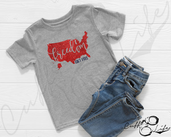 Freedom Isn't Free - Toddler/Youth T-Shirt