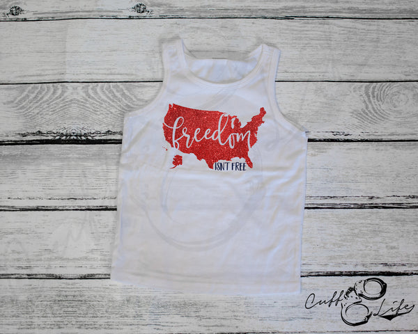 Freedom Isn't Free © - Toddler/Youth Tank