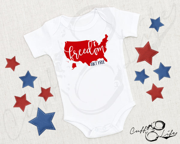 Freedom Isn't Free © - Infant Bodysuit